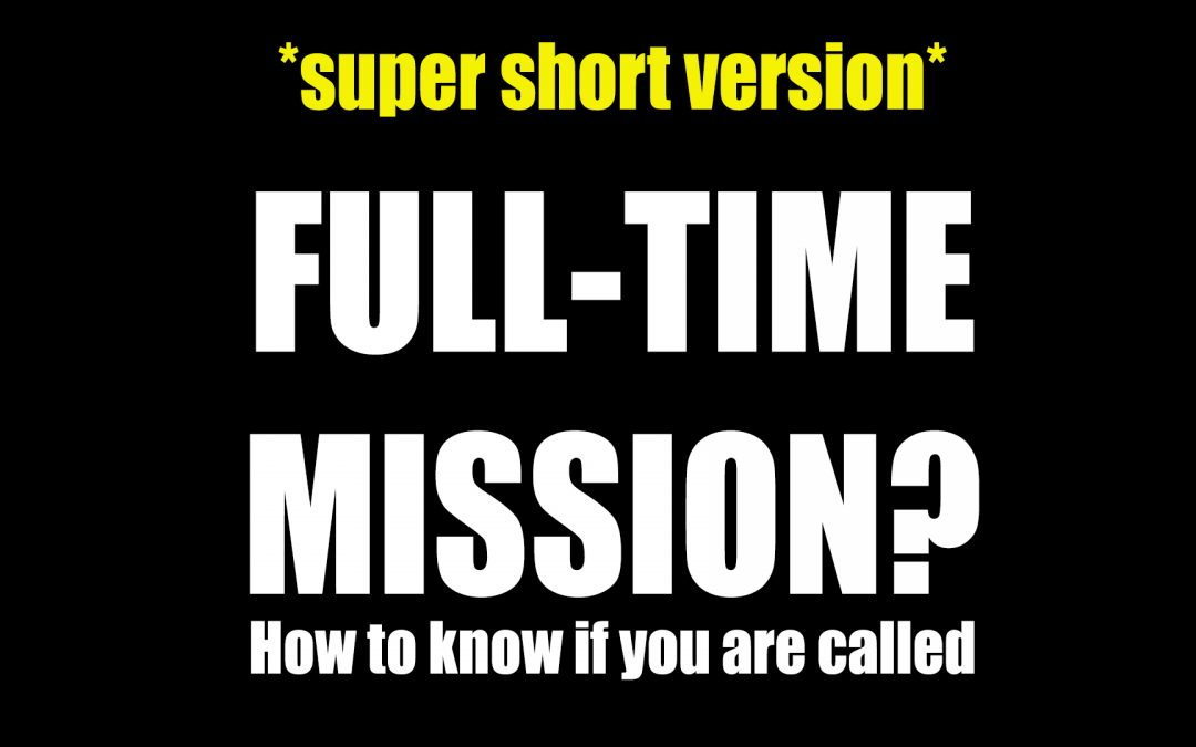 How do you know you're being called to FULL-TIME MISSION